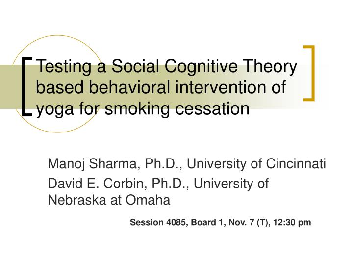 testing a social cognitive theory based behavioral intervention of yoga for smoking cessation n.