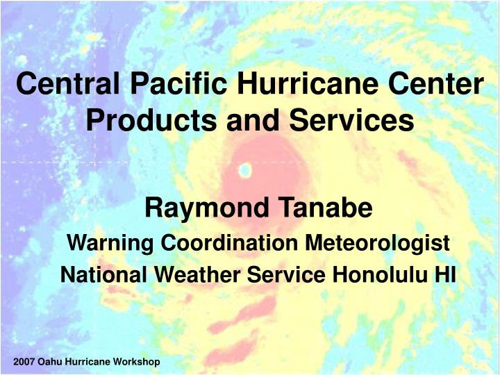 central pacific hurricane center products and services n.