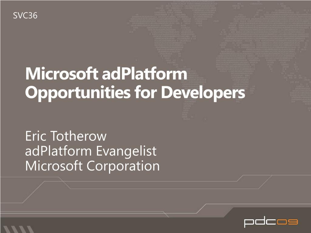 microsoft adplatform opportunities for developers l.