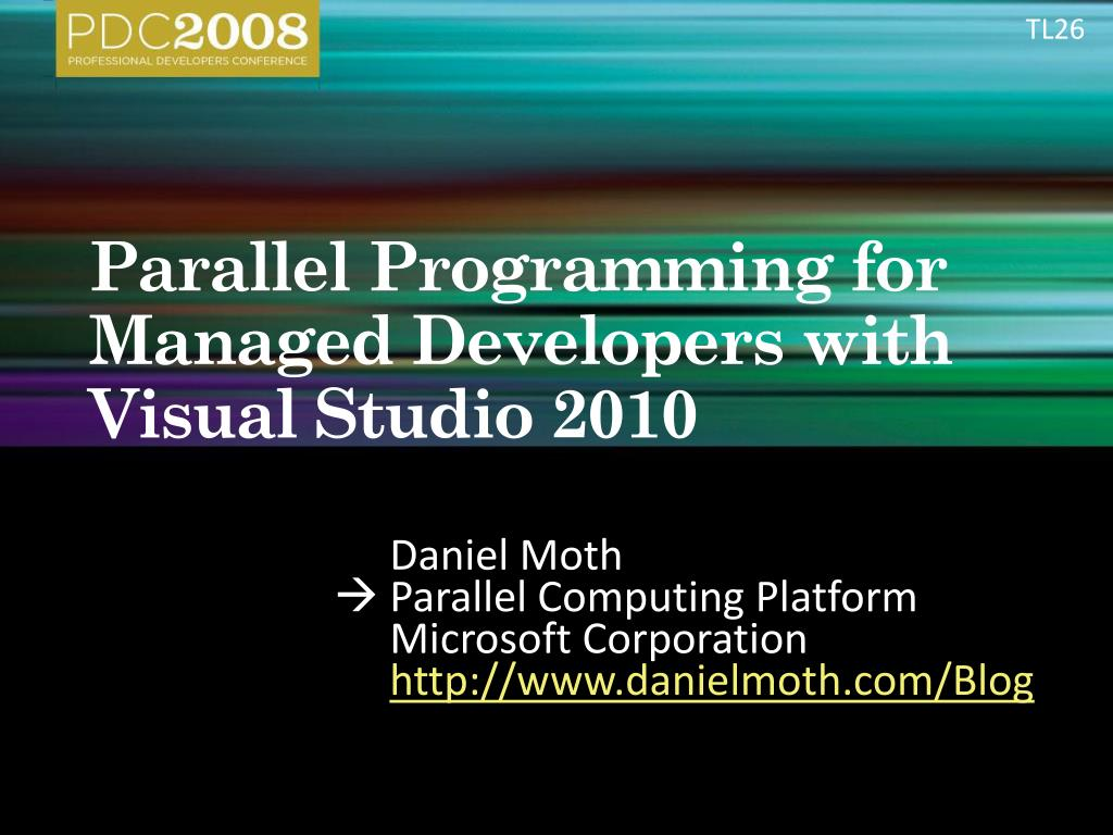 parallel programming for managed developers with visual studio 2010 l.