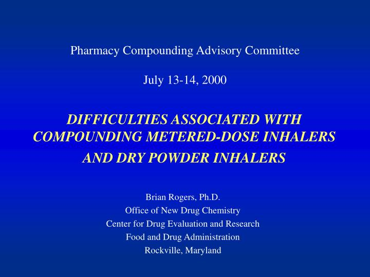 difficulties associated with compounding metered dose inhalers and dry powder inhalers n.