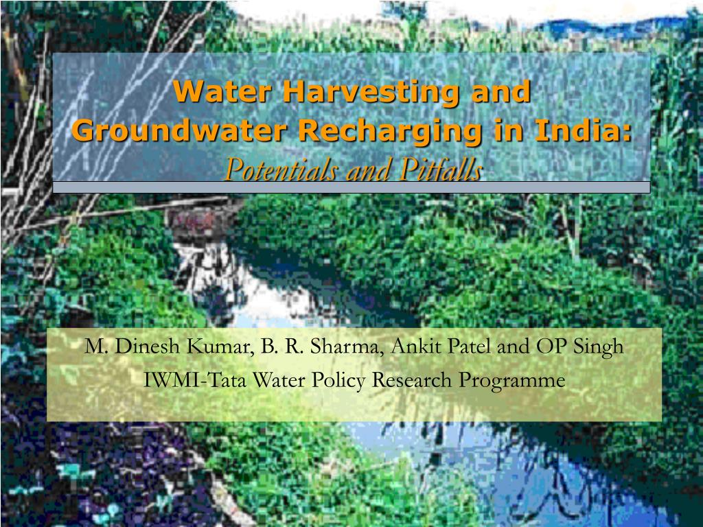water harvesting and groundwater recharging in india potentials and pitfalls l.