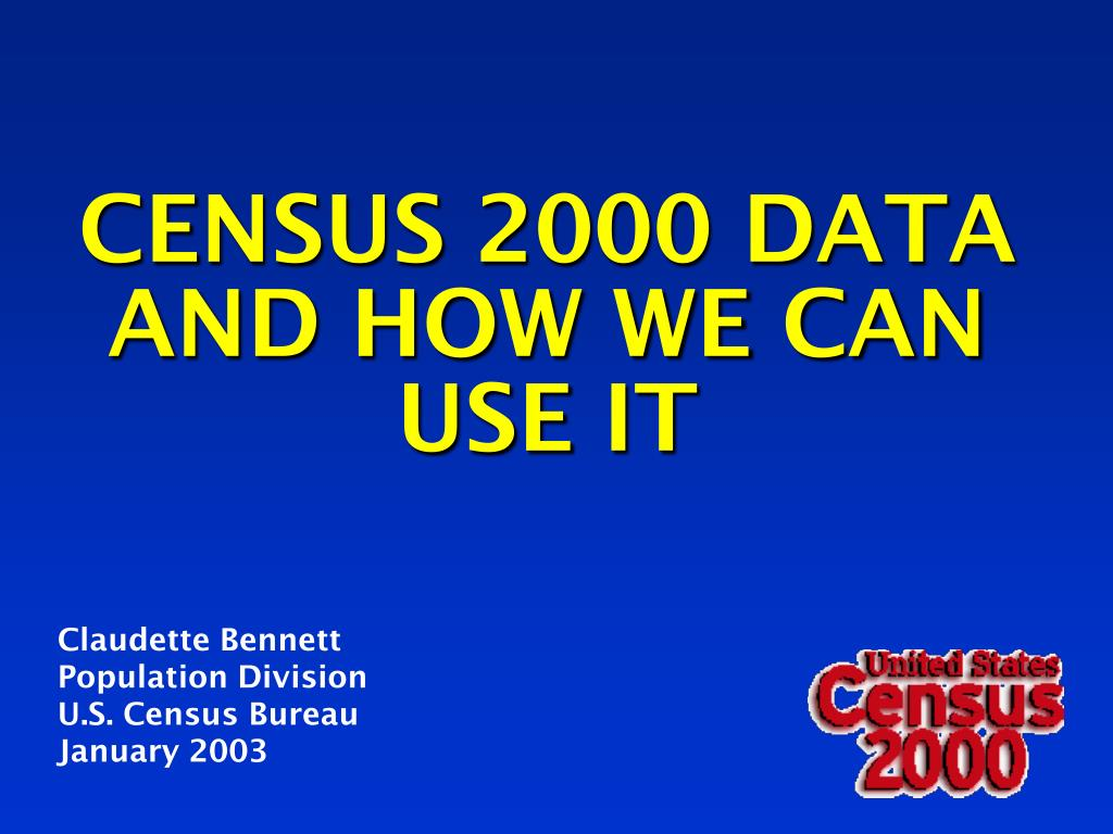 census 2000 data and how we can use it l.