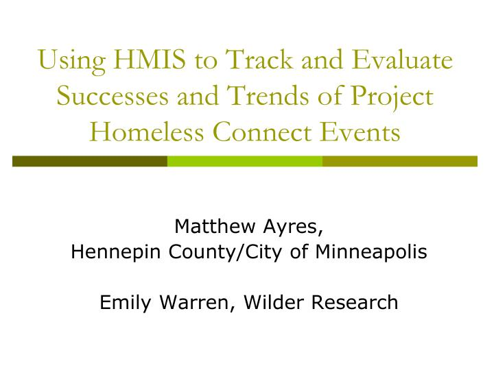 using hmis to track and evaluate successes and trends of project homeless connect events n.