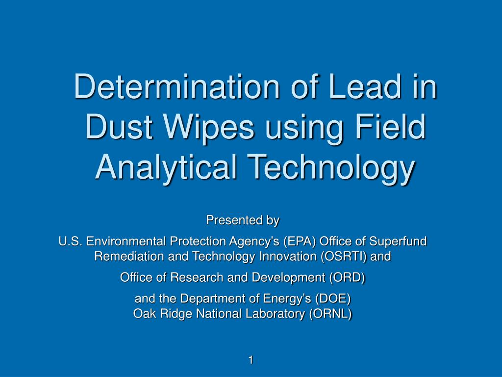 determination of lead in dust wipes using field analytical technology l.