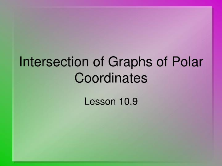 intersection of graphs of polar coordinates n.