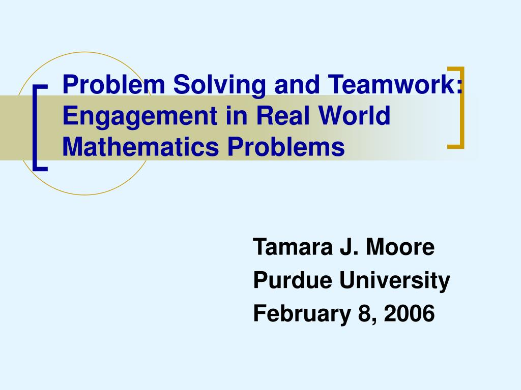 problem solving and teamwork engagement in real world mathematics problems l.