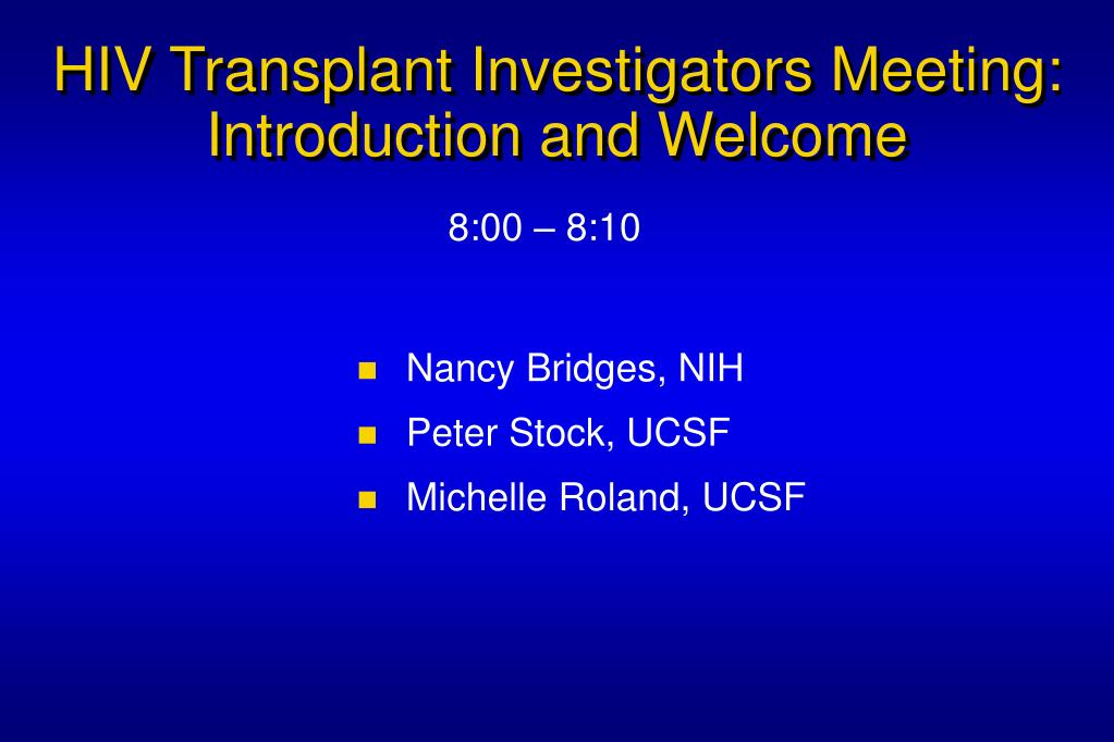 hiv transplant investigators meeting introduction and welcome l.