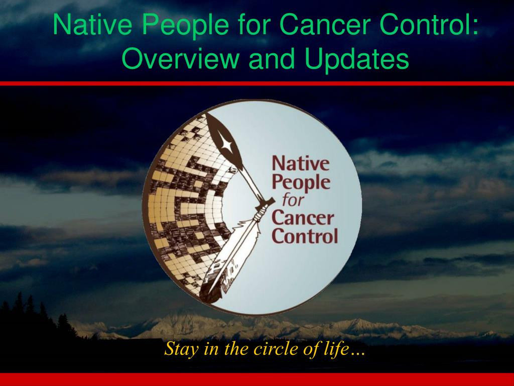 native people for cancer control overview and updates l.