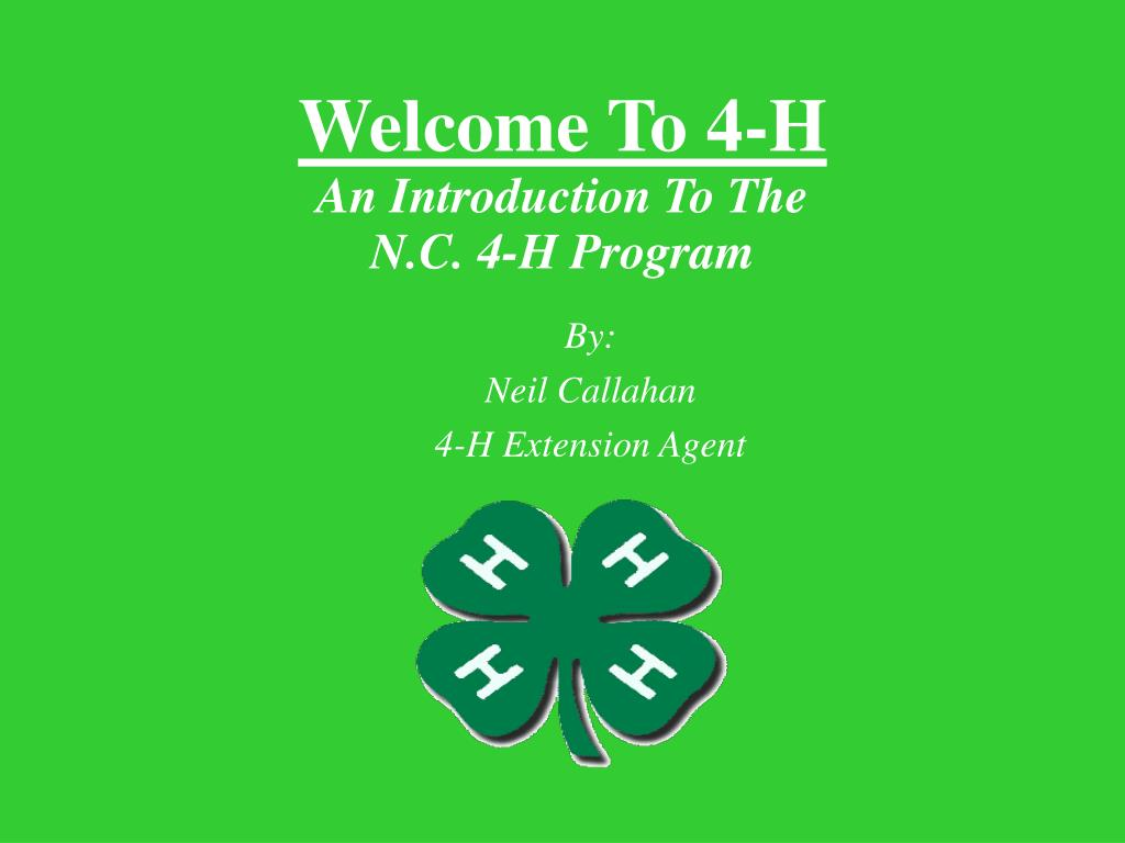 by neil callahan 4 h extension agent l.