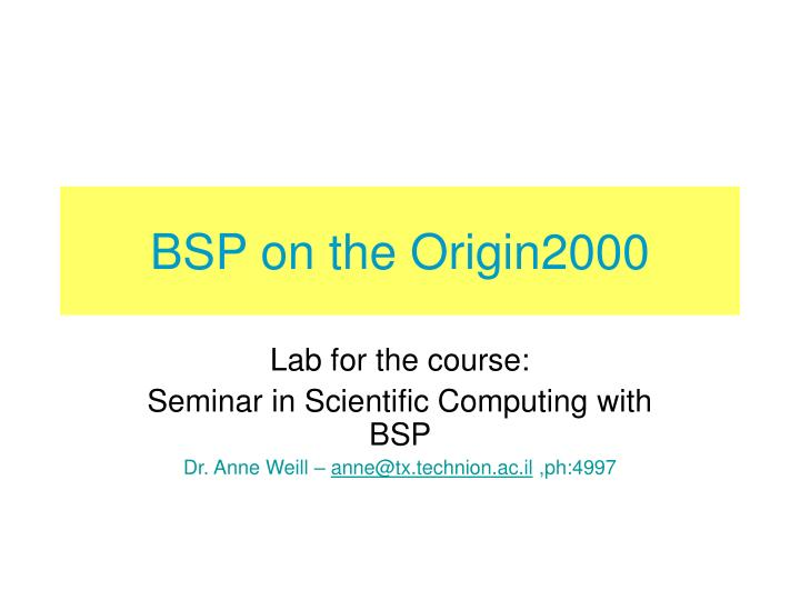 bsp on the origin2000 n.