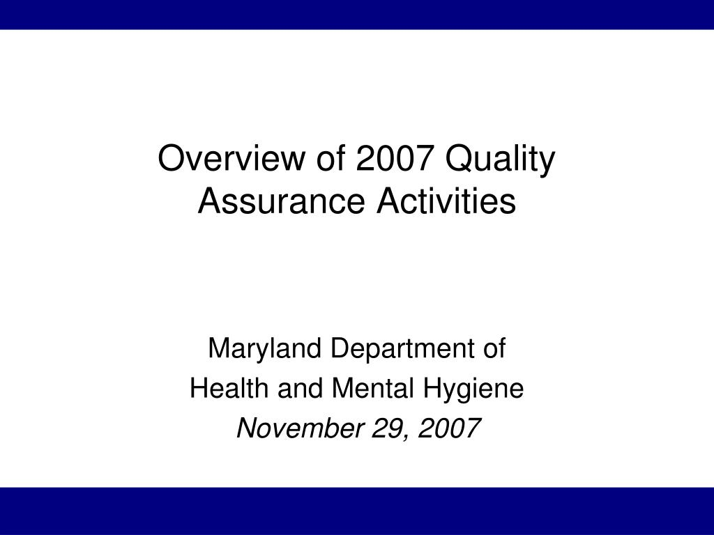 overview of 2007 quality assurance activities l.