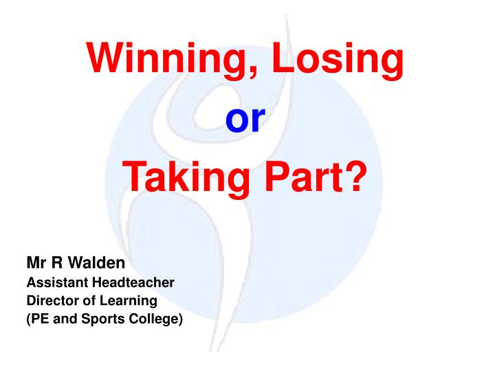 winning losing or taking part n.