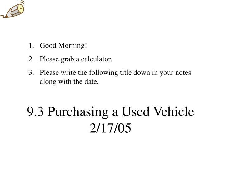 9 3 purchasing a used vehicle 2 17 05 n.