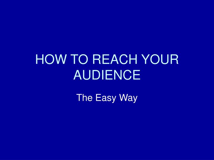 how to reach your audience n.
