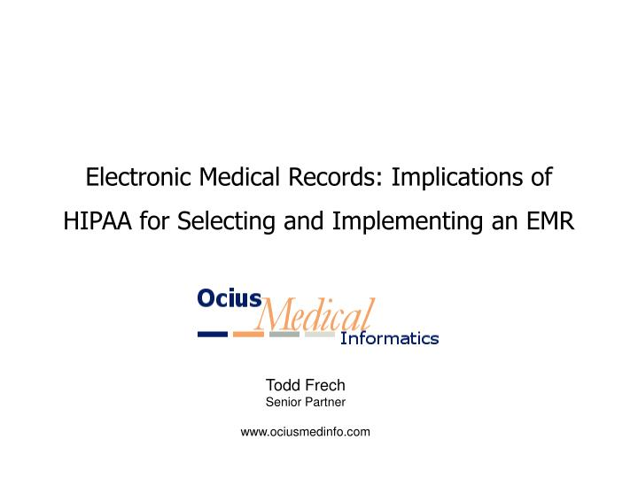 electronic medical records implications of hipaa for selecting and implementing an emr n.