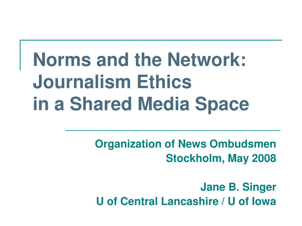 norms and the network journalism ethics in a shared media space l.