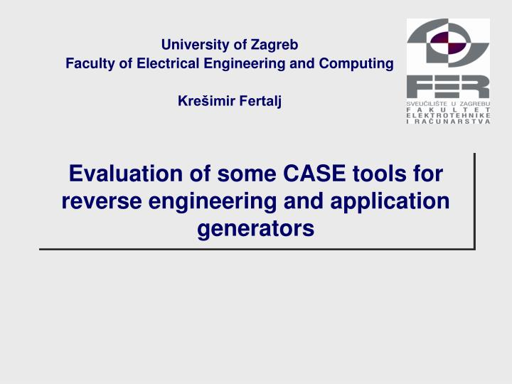 evaluation of some case tools for reverse engineering and application generators n.