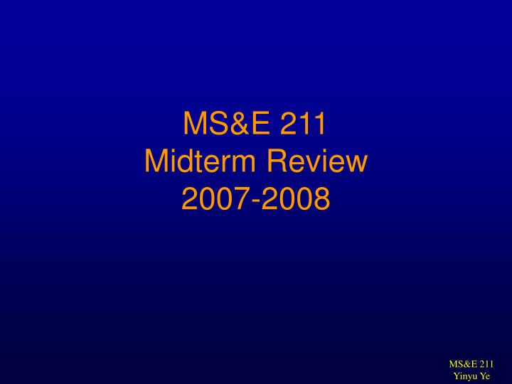 ms e 211 midterm review 2007 2008 n.