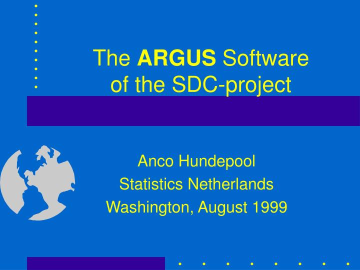 the argus software of the sdc project n.