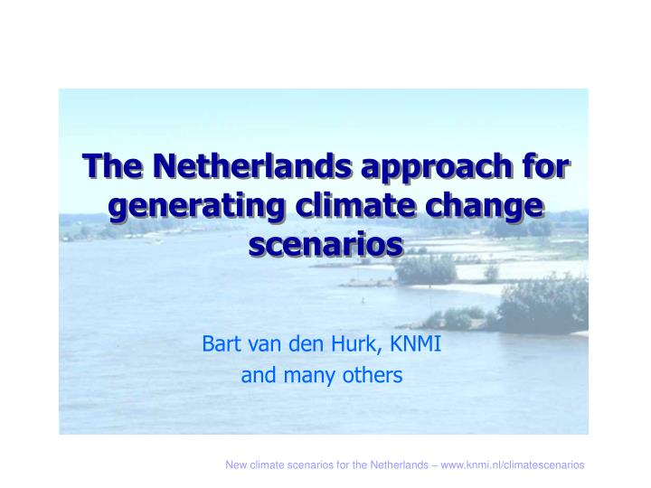the netherlands approach for generating climate change scenarios n.