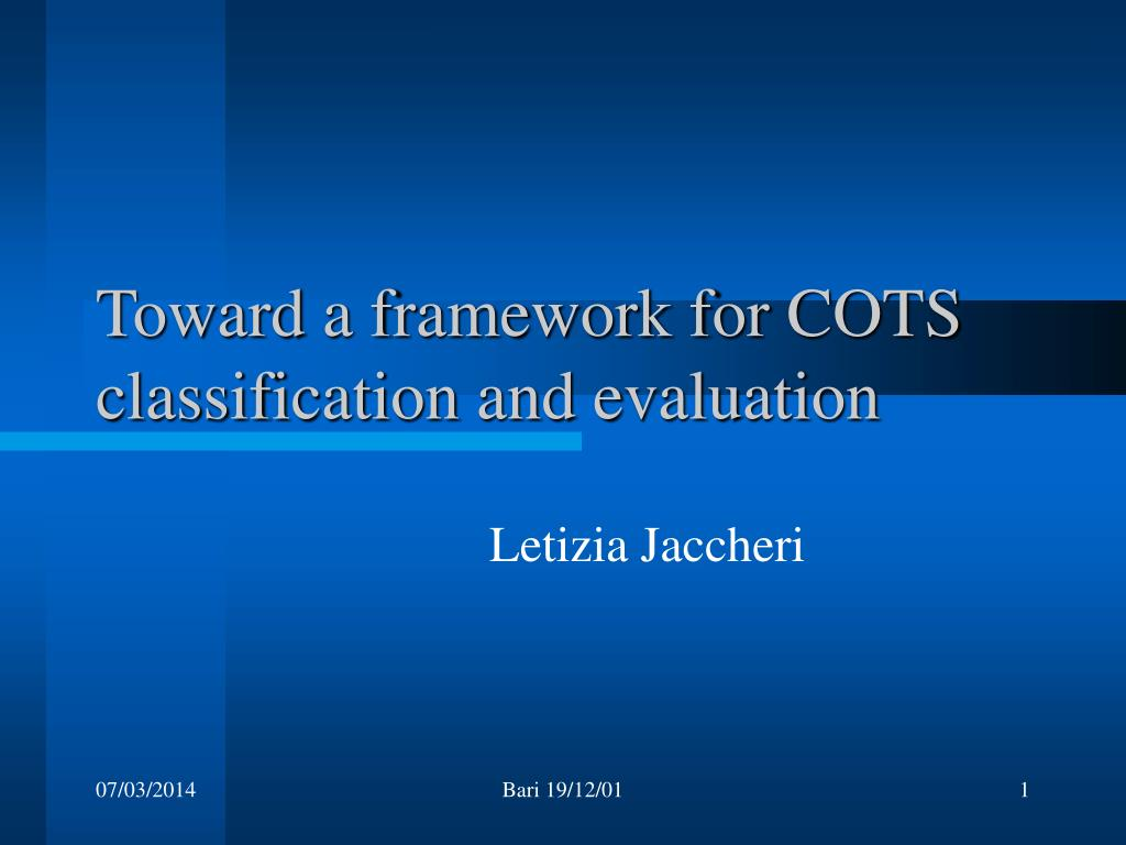 toward a framework for cots classification and evaluation l.