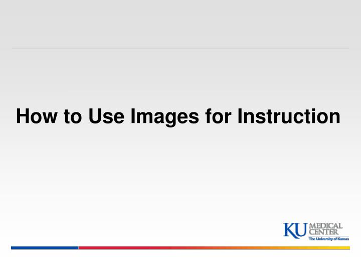 how to use images for instruction n.