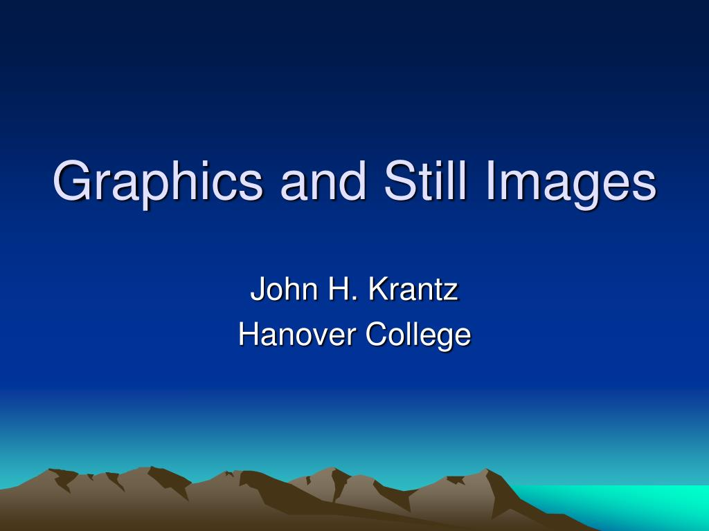 graphics and still images l.