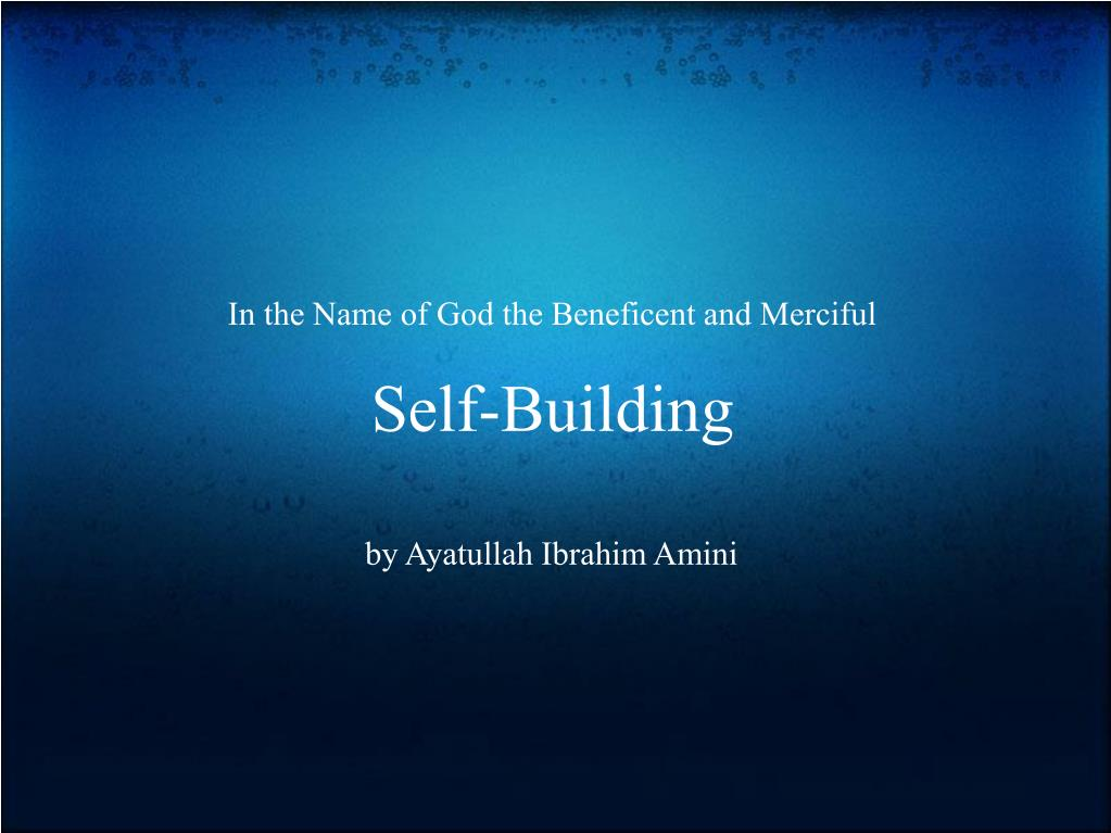 in the name of god the beneficent and merciful self building l.