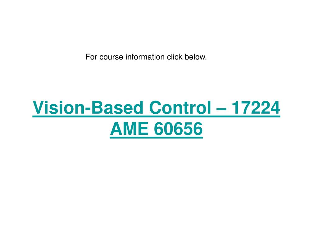 vision based control 17224 ame 60656 l.
