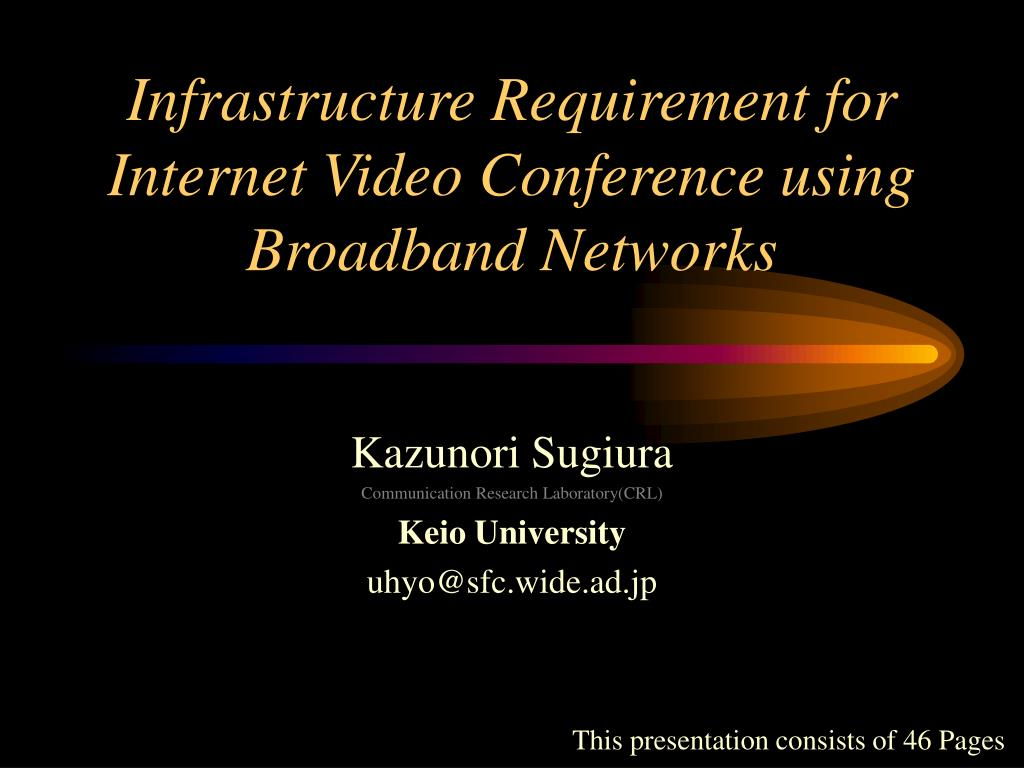 infrastructure requirement for internet video conference using broadband networks l.