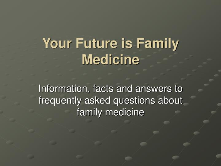 your future is family medicine n.