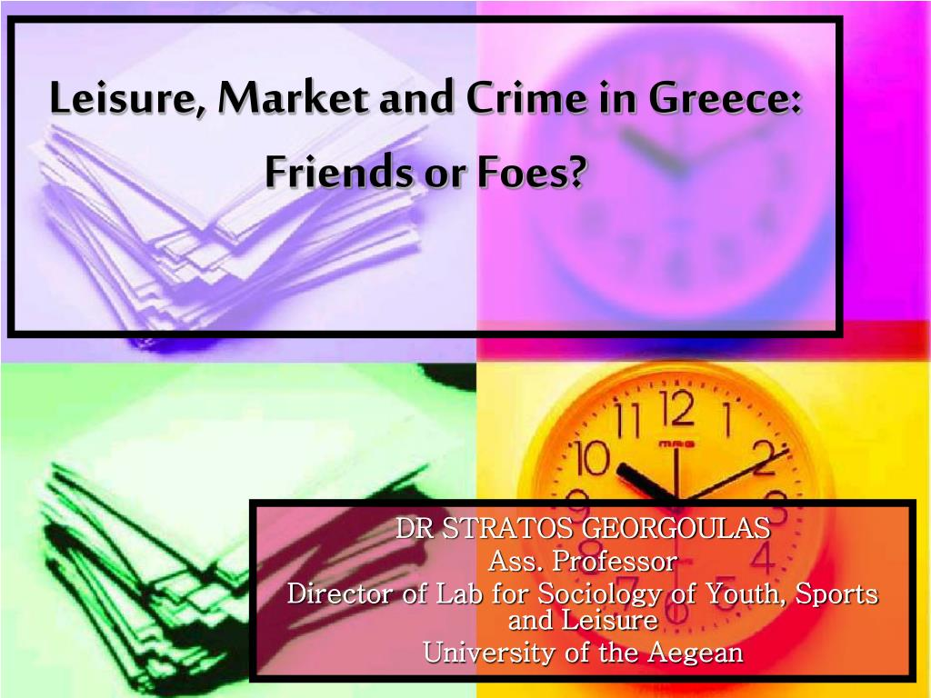 leisure market and crime in greece friends or foes l.