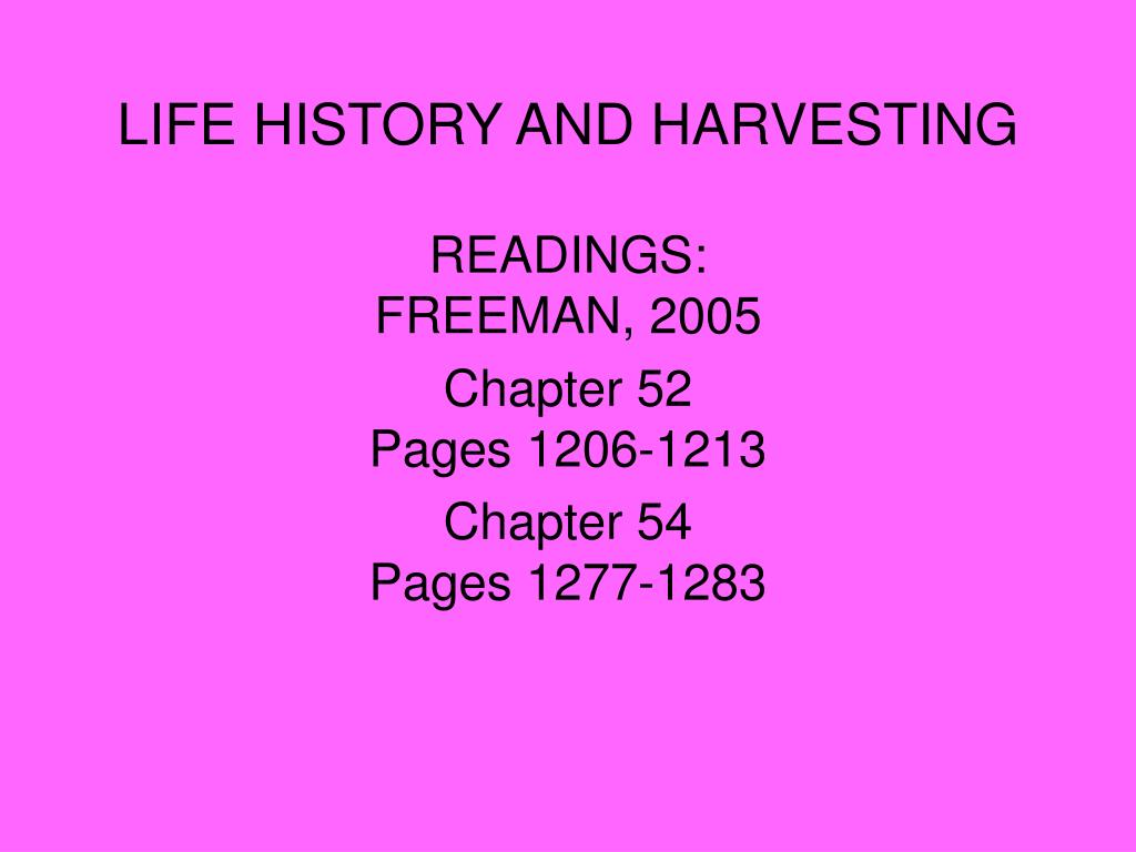 life history and harvesting l.