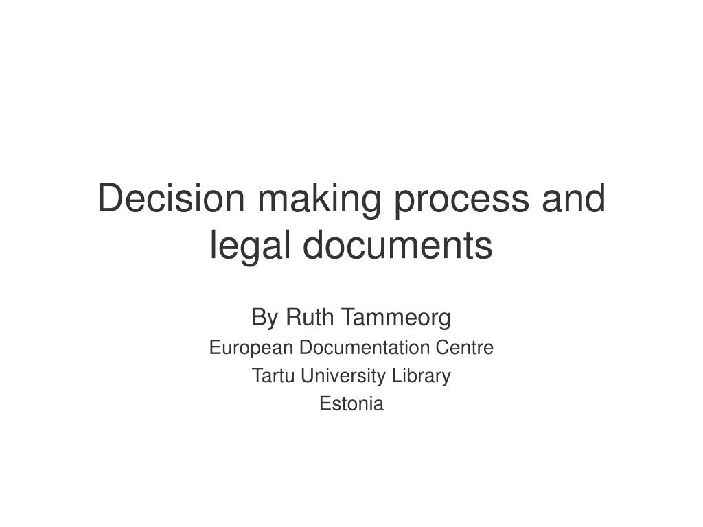 decision making process and legal documents l.