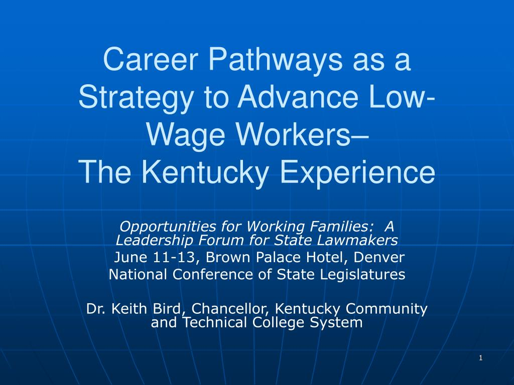career pathways as a strategy to advance low wage workers the kentucky experience l.