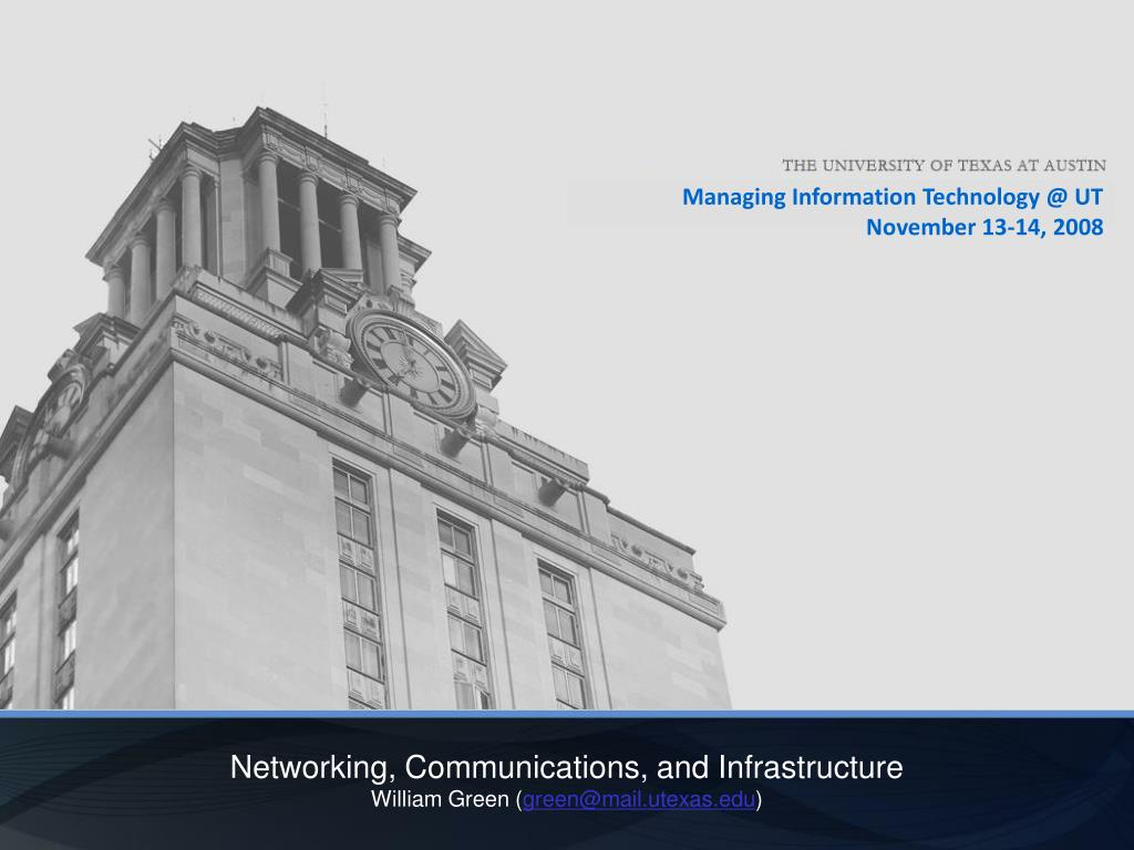 networking communications and infrastructure william green green@mail utexas edu l.