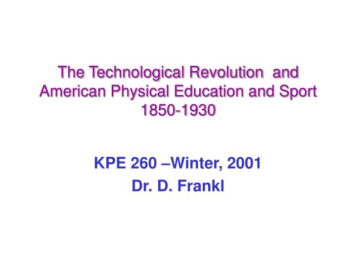 the technological revolution and american physical education and sport 1850 1930 n.