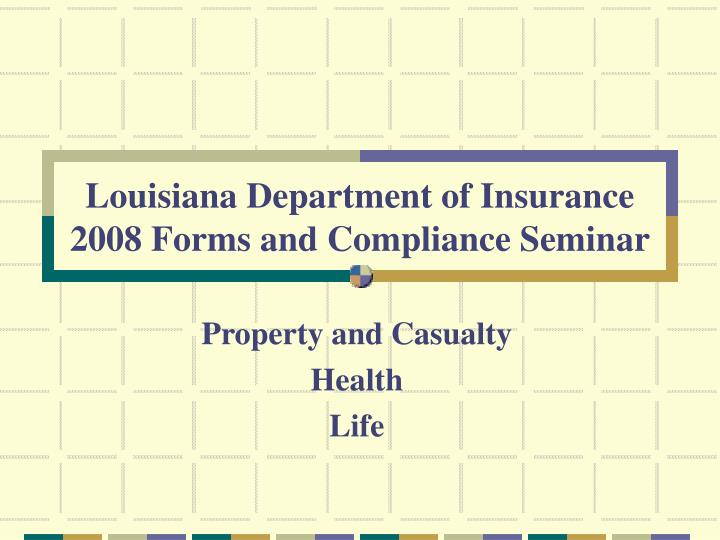 louisiana department of insurance 2008 forms and compliance seminar n.