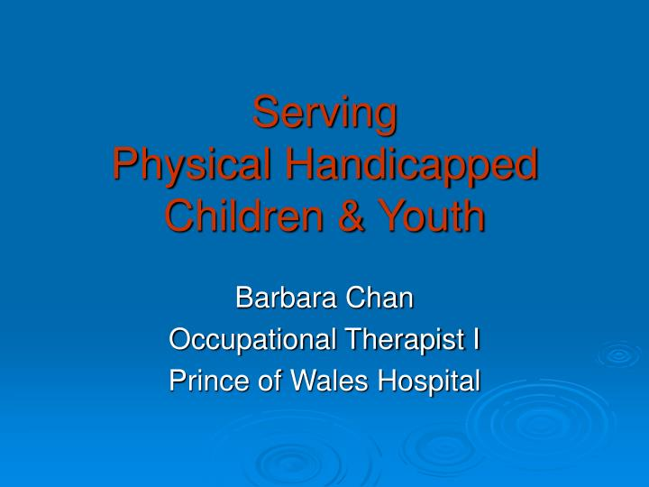 serving physical handicapped children youth n.