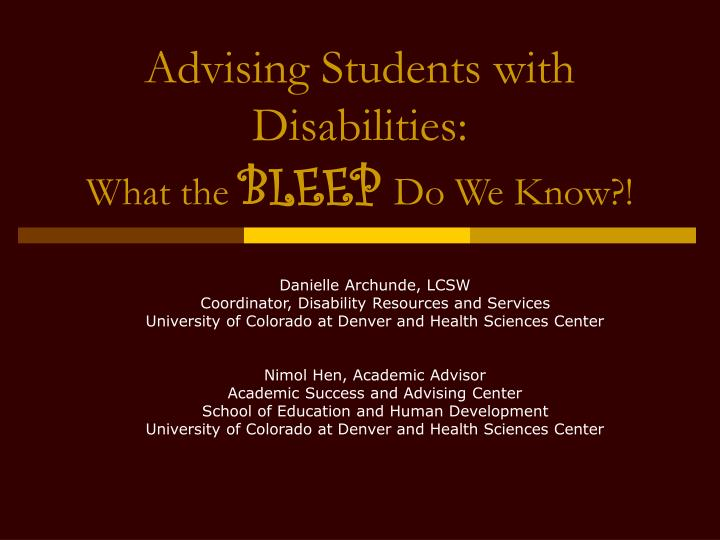advising students with disabilities what the bleep do we know n.