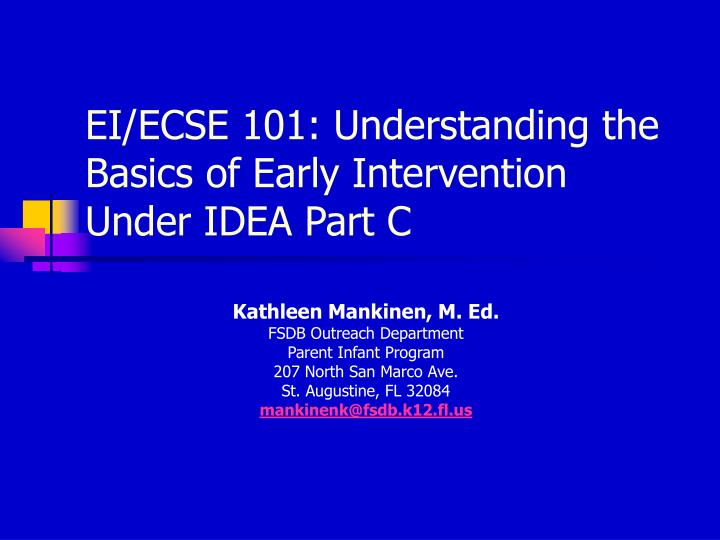 ei ecse 101 understanding the basics of early intervention under idea part c n.