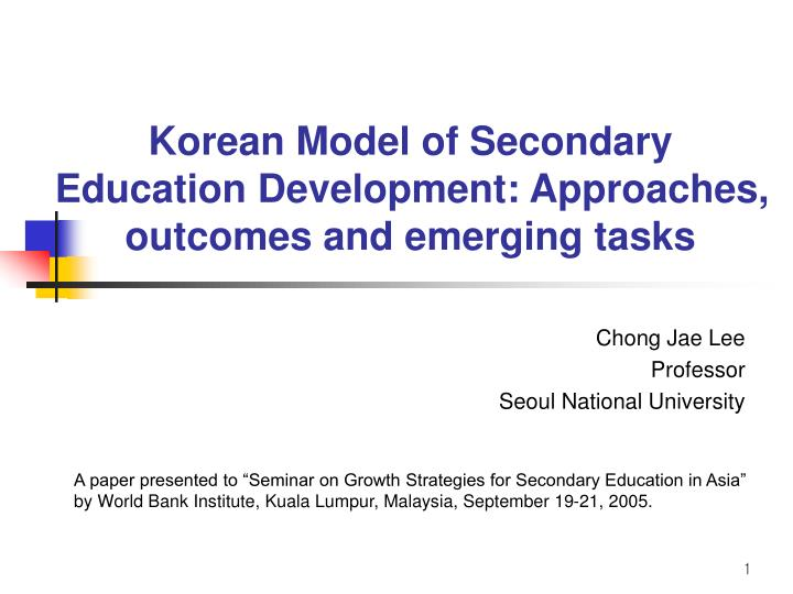 korean model of secondary education development approaches outcomes and emerging tasks n.