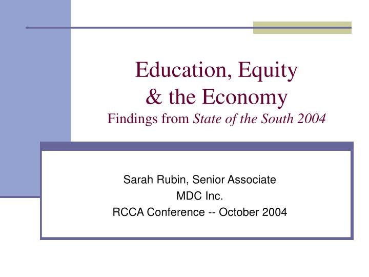 education equity the economy findings from state of the south 2004 n.