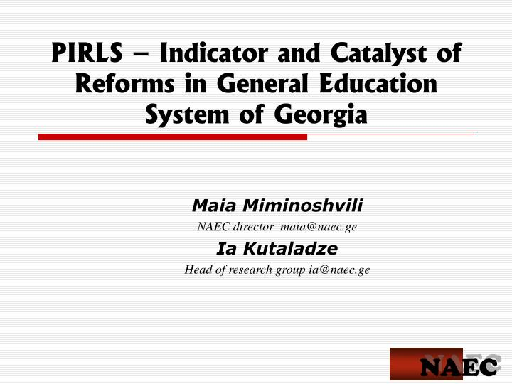 pirls indicator and catalyst of reforms in general education system of georgia n.