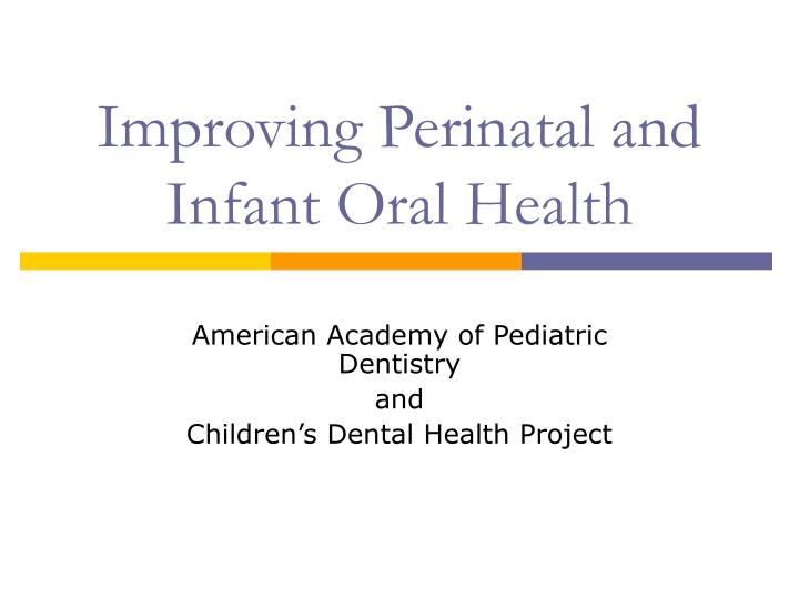improving perinatal and infant oral health n.