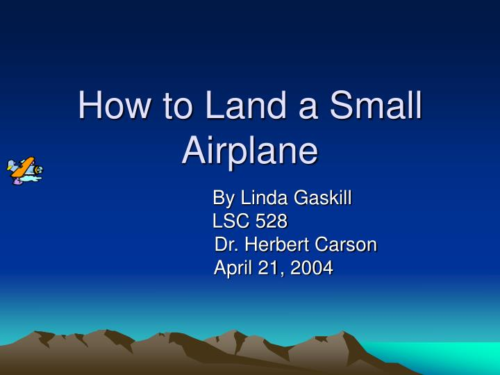 how to land a small airplane n.