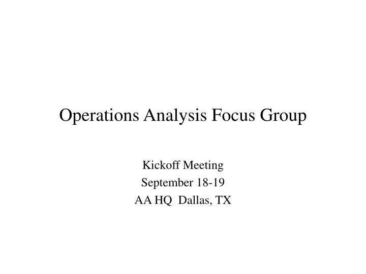 operations analysis focus group n.