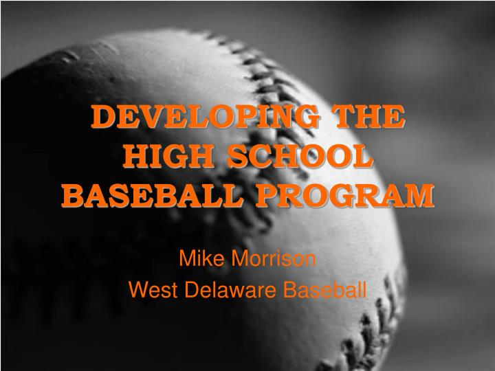 developing the high school baseball program n.