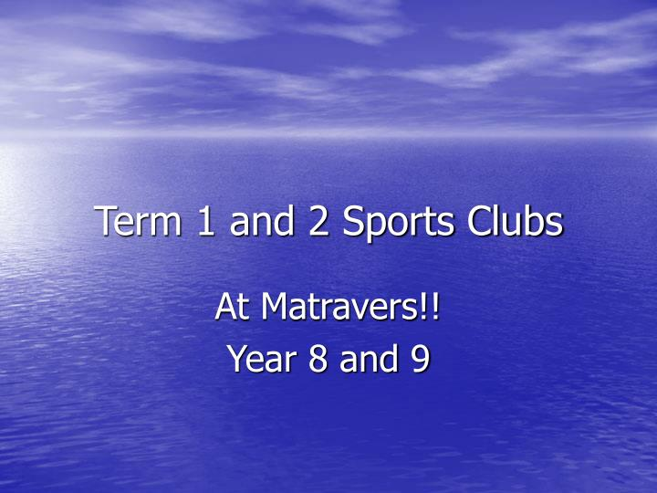 term 1 and 2 sports clubs n.